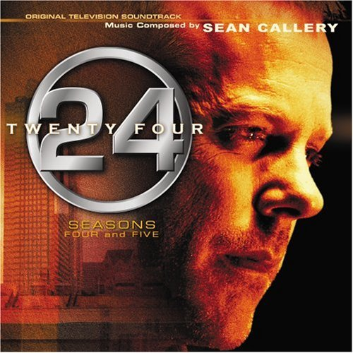 24 Seasons 4 and 5 Original Television Soundtrack by Sean Callery