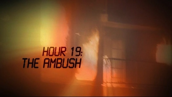 Hour 19 The Ambush