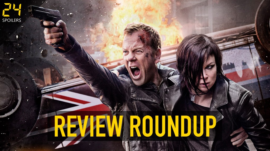24 Live Another Day Review Roundup