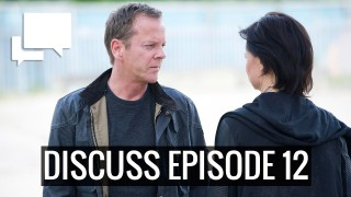 Discuss 24: Live Another Day Episode 12
