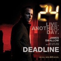 24: Deadline novel by James Swallow